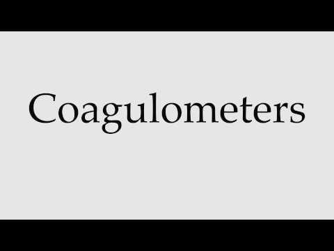 How to Pronounce Coagulometers