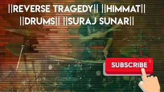 Reverse Tragedy- Himmat || Drum Cover ||