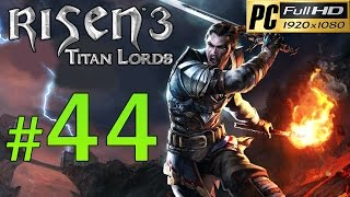 Video Risen 3 Titan Lords [PC] Walkthrough - Part 44 Gameplay No Commentary 1080p MP3, 3GP, MP4, WEBM, AVI, FLV Januari 2019