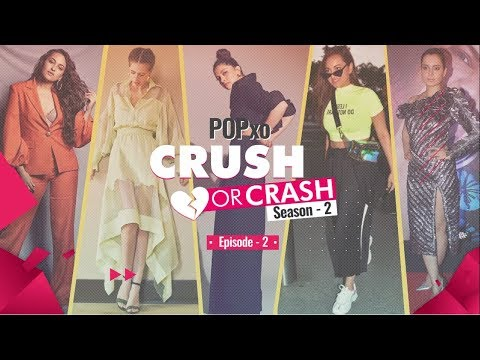 POPxo Crush Or Crash: Season 2 - Episode 2 - POPxo