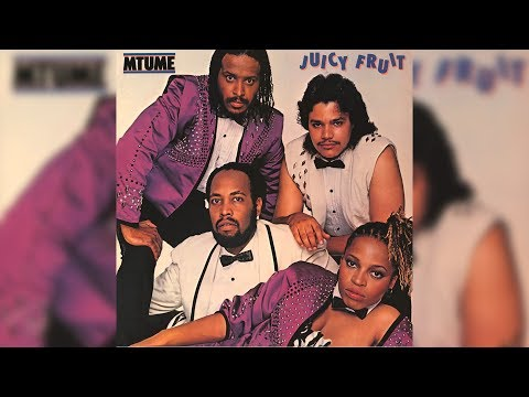 Juicy - Mtume - Juicy Fruit.