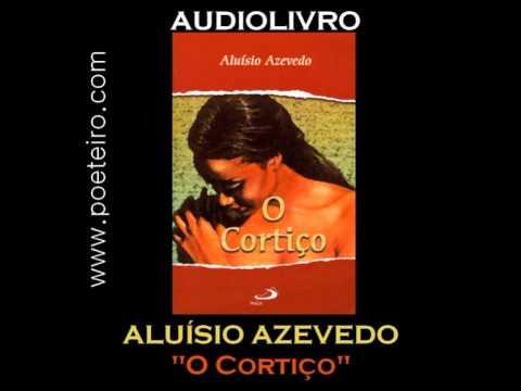 "AUDIOLIVRO:  ""O Cortiço"", de Aluísio de Azevedo"