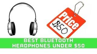 Video The Best Bluetooth Headphones Under $50 MP3, 3GP, MP4, WEBM, AVI, FLV Juli 2018