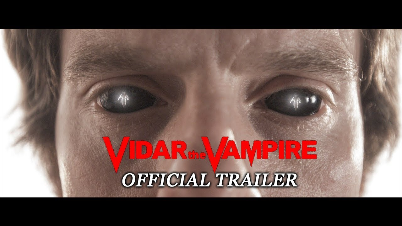 VIDAR THE VAMPIRE - Official Trailer (2018) [HD]
