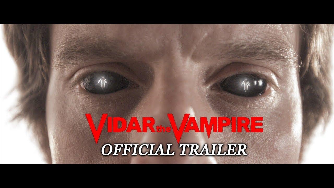 VIDAR THE VAMPIRE - Official Trailer (2018) [HD]