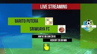 Live Barito Putera vs Sriwijaya FC Gojek Liga 1 2018