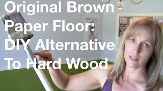 The Original Brown Paper Floor: DIY Alternative To Hard Wood Floors - YouTube