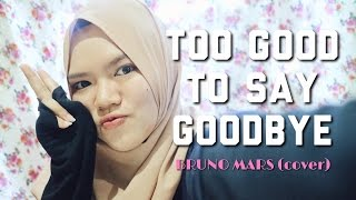 Too Good To Say Goodbye - Bruno Mars (Cover) Video