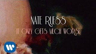 Video Nate Ruess: It Only Gets Much Worse (LYRIC VIDEO) MP3, 3GP, MP4, WEBM, AVI, FLV Juni 2019
