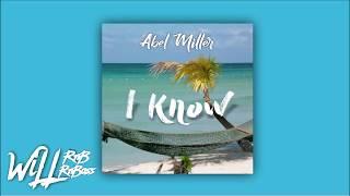 Abel Miller - I Know
