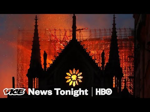 Notre Dame Fire & Black Game Of Thrones: VICE News Tonight Full Episode (HBO)