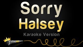 Video Halsey - Sorry (Karaoke Version) MP3, 3GP, MP4, WEBM, AVI, FLV Maret 2018