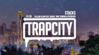 Yellow Claw - Stacks (feat. Quavo, Tinie Tempah & Cesqeaux)