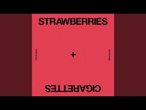 Strawberries & Cigarettes