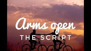 Video The Script - Arms Open (Lyric/Lyrics video) MP3, 3GP, MP4, WEBM, AVI, FLV Maret 2018