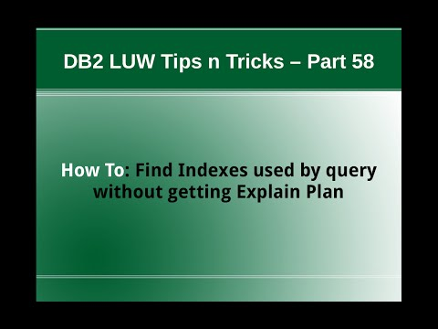 DB2 Tips n Tricks Part 58 - How To Find Indexes used by Query without getting Explain Plan
