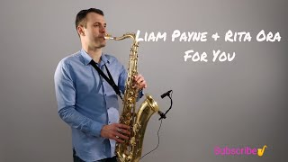Video Liam Payne, Rita Ora - For You (Fifty Shades Freed) Saxophone Cover by Juozas Kuraitis MP3, 3GP, MP4, WEBM, AVI, FLV Mei 2018