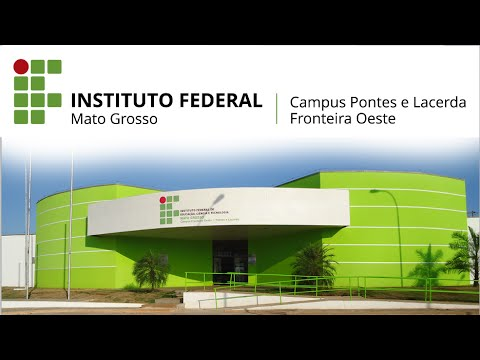 Conheça o IFMT - Campus Pontes e Lacerda - Fronteira Oeste