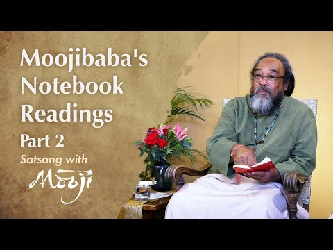 Mooji Video: Satsang of the Week – Notebook Readings – Part 2