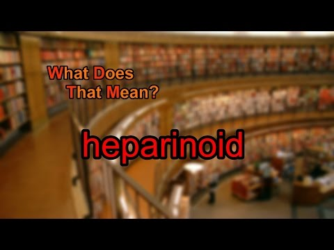 What does heparinoid mean?