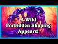 A Wild Forbidden Shaping Appears ~ Hearthstone