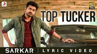 Sarkar - Top Tucker Lyric Video | Thalapathy Vijay | A .R. Rahman | A.R Murugadoss