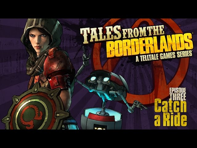 ����� � ���� Tales from the Borderlands Episodes 1-3 - Catch a Ride