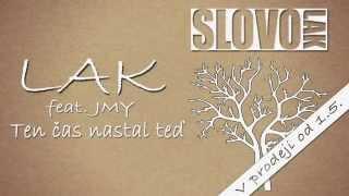 Video LAK & JMY - Ten čas nastal teď (prod. Freedo)