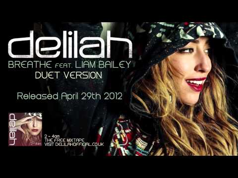 Delilah - Breathe Ft. Liam Bailey (Duet Version) OUT NOW