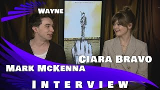 WAYNE - MARK McKENNA AND CIARA BRAVO INTERVIEW