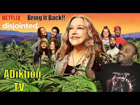 DISJOINTED bring it back Netflix!!!