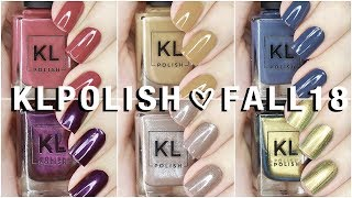 NEW KL POLISH FALL IN THE CITY |  Fall 2018 Collection Swatches + Review AND DUPES!