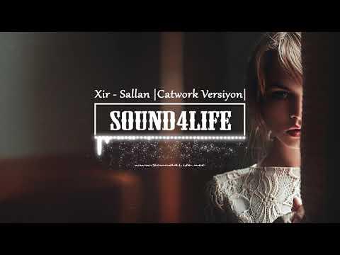 XiR - Sallan (Catwork Versiyon)