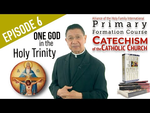 """EPISODE #6 """"ONE GOD IN THE HOLY TRINITY""""  AHFI CCC with Fr. Bing"""