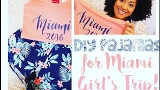 DIY | Pajamas for Miami Girls Trip!