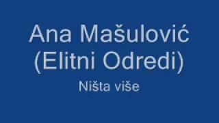 Download Video Ana Mašulović (Elitni Odredi) - Ništa više + Lyrics MP3 3GP MP4