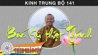 Kinh Trung Bộ 141 (Kinh Phân Biệt Về Sự Thật) - Bốn sự thật Thánh (23/08/2009) - Thích Nhật Từ