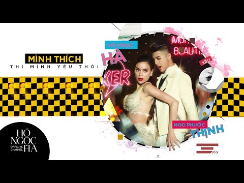 Mình Thích Thì Mình Yêu Thôi - Hồ Ngọc Hà ft Noo Phước Thịnh Mp3
