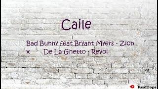 Caile Letra -  Bad Bunny feat  Bryant Myers - Zion - De La Ghetto - Revol