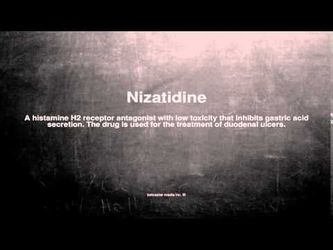 Medical vocabulary: What does Nizatidine mean
