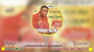 "Latest Benin Music - Ereovbigue Hia Okoen by Amin Man (Amin Man Music) ""EREOVBIOGUE HIA-OKOEN"" is a track off Amin..."
