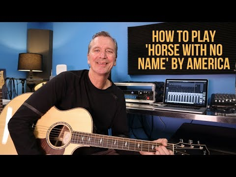 How To Play 'Horse With No Name' By 'America'