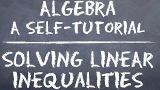 Algebra: Solving Linear Inequalities - Full Lesson