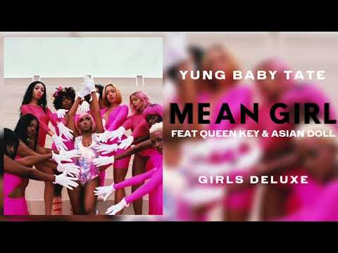 Yung Baby Tate - Mean Girl (feat Queen Key & Asian Doll) [Official Audio]