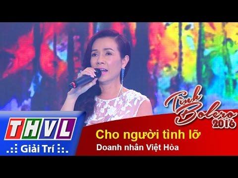 Tình Bolero 2016 Tập 7 - Cho người tình lỡ - Doanh nhân Việt Hòa