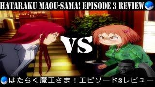 Hataraku Maou-sama! Ep 3 Review Satan Ain't So Badはたらく魔王さま!