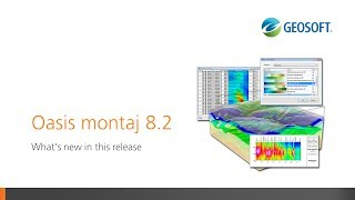 What's new in Oasis montaj 8.2