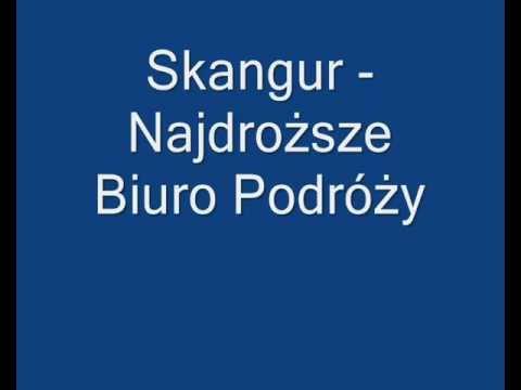 Tekst piosenki Skangur - Najdroższe biuro podróży po polsku