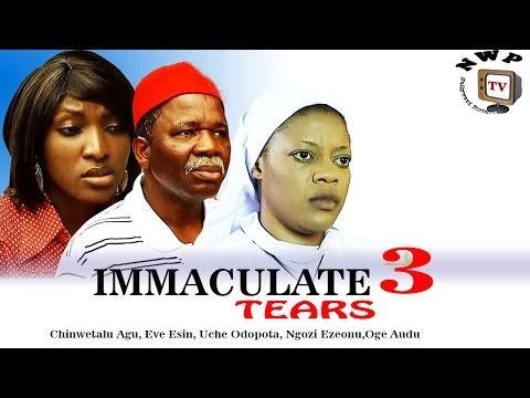 Immaculate Tears 3 - Nigerian Nollywood Movie