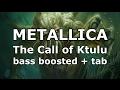 Metallica The Call of Ktulu enhanced bass track of Cliff Burton + bass tabs play along